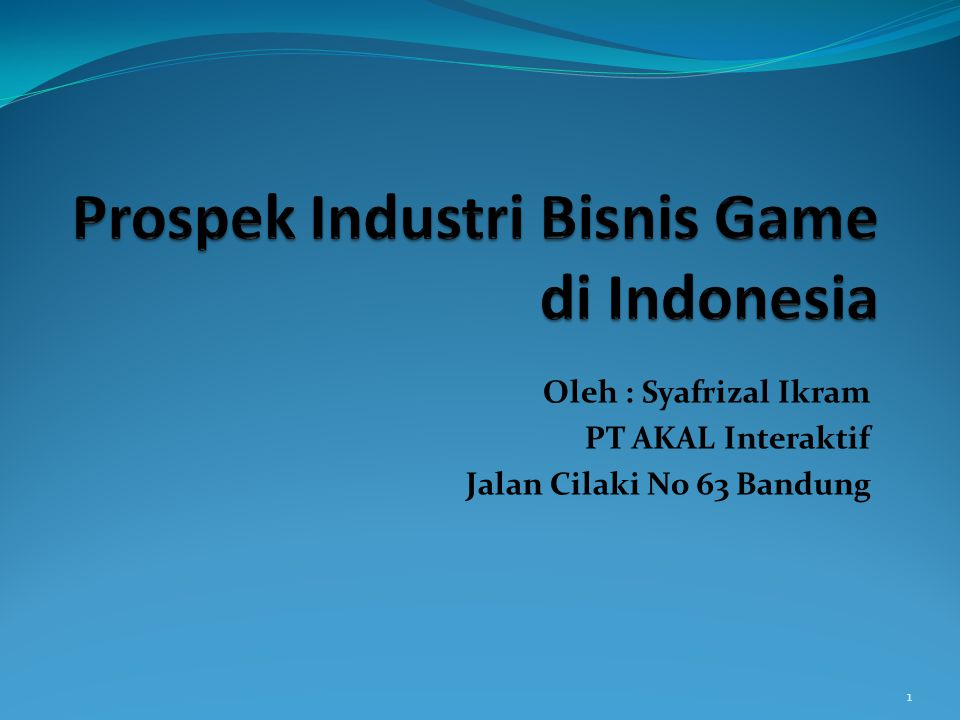 Oleh : Syafrizal Ikram PT AKAL Interaktif Jalan Cilaki No 63 Bandung 1