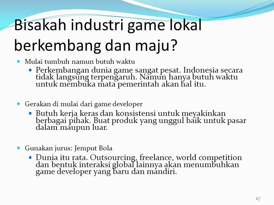 Bisakah industri game lokal berkembang dan maju? Mulai tumbuh namun butuh waktu Perkembangan dunia game sangat pesat. Indonesia secara tidak langsung