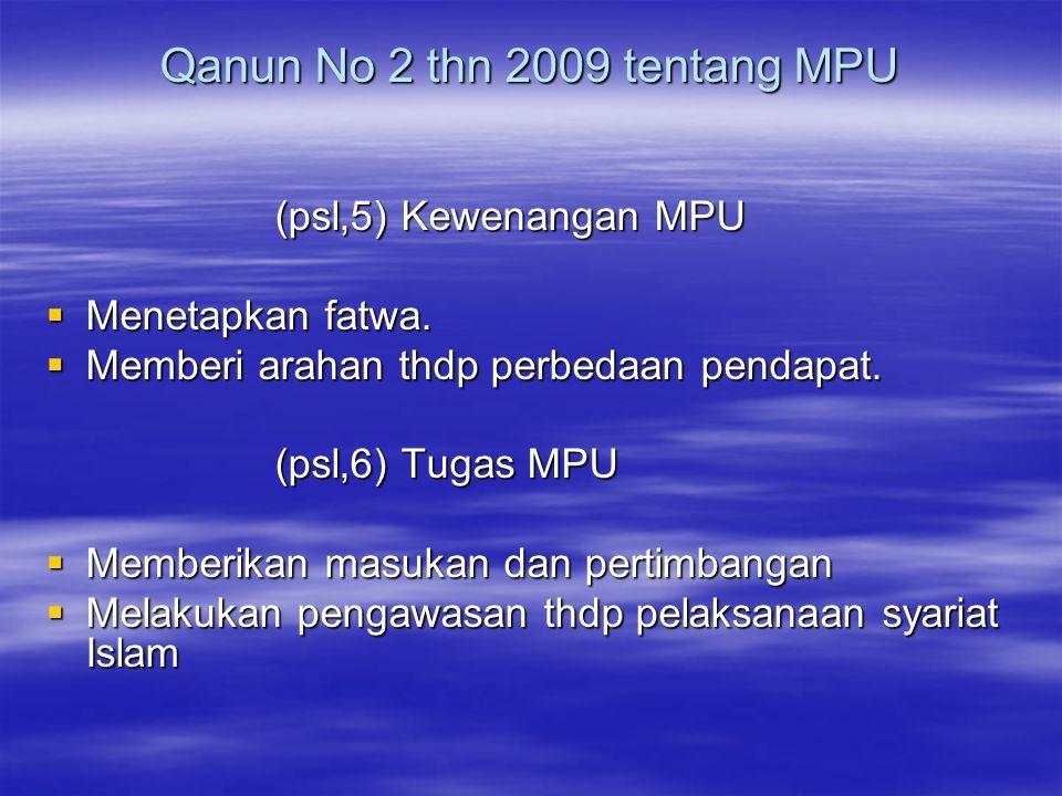 Qanun No 2 thn 2009 tentang MPU (psl,5) Kewenangan MPU (psl,5) Kewenangan MPU  Menetapkan fatwa.
