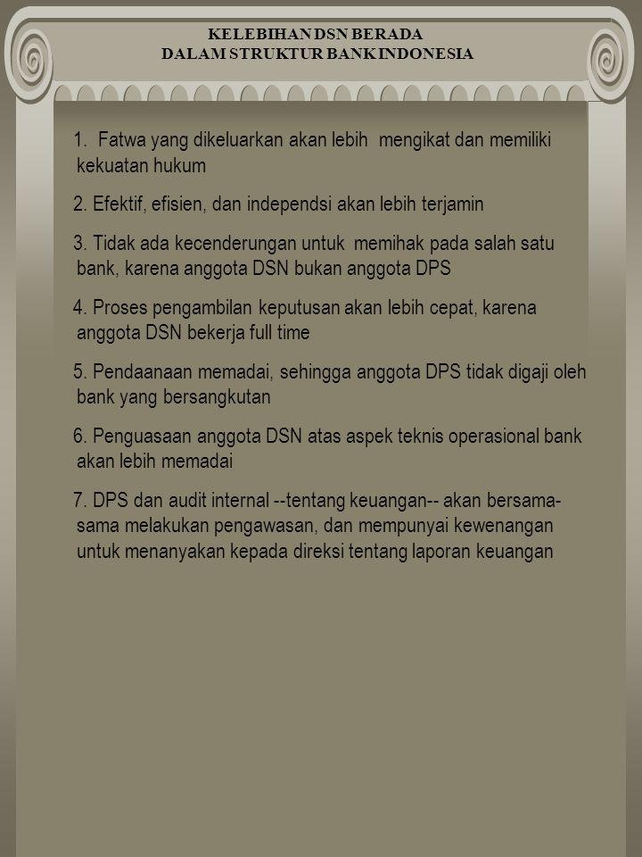 KELEBIHAN DSN BERADA DALAM STRUKTUR BANK INDONESIA 1.
