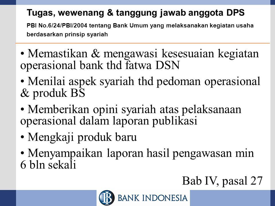 Tugas, wewenang & tanggung jawab anggota DPS PBI No.6/24/PBI/2004 tentang Bank Umum yang melaksanakan kegiatan usaha berdasarkan prinsip syariah Memas