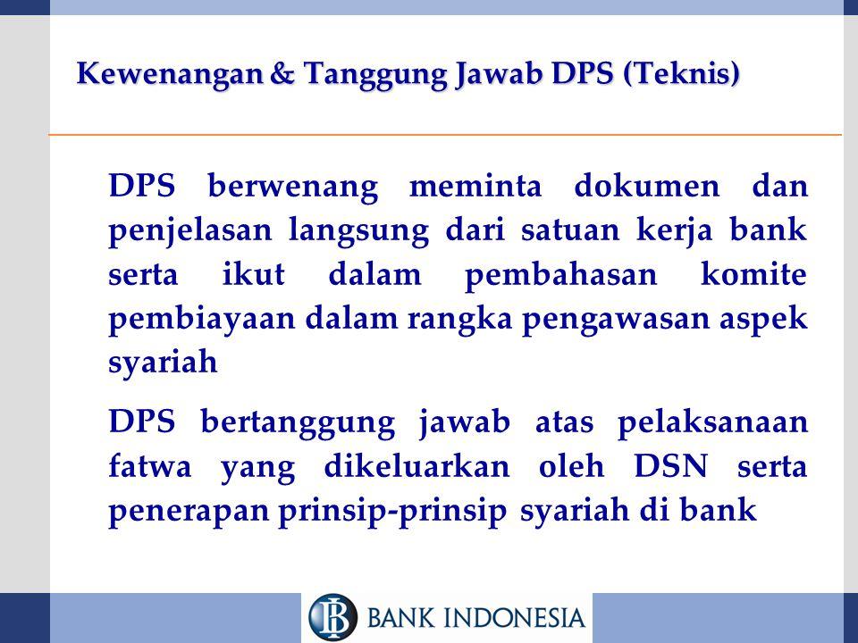 Kewenangan & Tanggung Jawab DPS (Teknis)  DPS berwenang meminta dokumen dan penjelasan langsung dari satuan kerja bank serta ikut dalam pembahasan ko