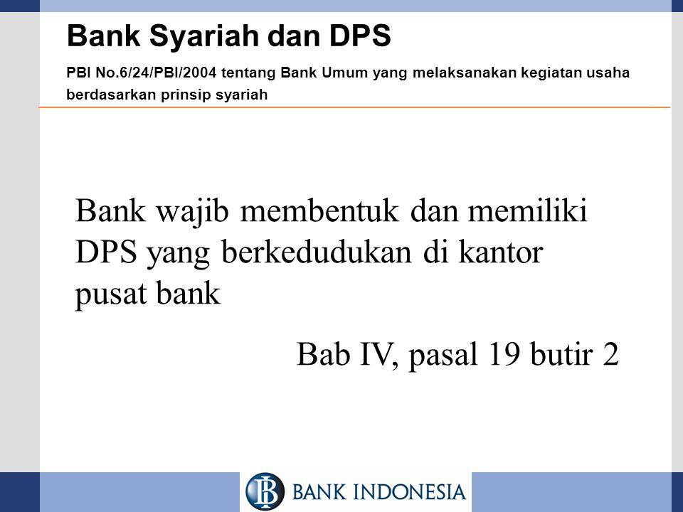Bank Syariah dan DPS PBI No.6/24/PBI/2004 tentang Bank Umum yang melaksanakan kegiatan usaha berdasarkan prinsip syariah Bank wajib membentuk dan memi