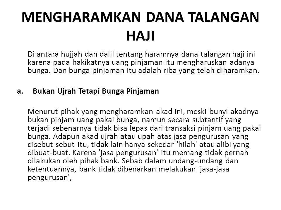 b.Tidak Punya Uang 25 Juta Berarti Tidak Mampu dan Tidak Wajib Haji Upaya bank meminjamkan calon haji uang sebesar 25 juta tentu sebuah niat baik.