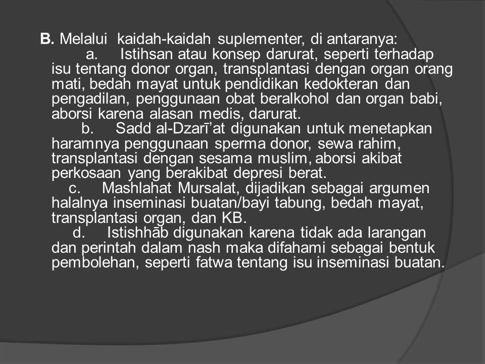B.Melalui kaidah-kaidah suplementer, di antaranya: a.