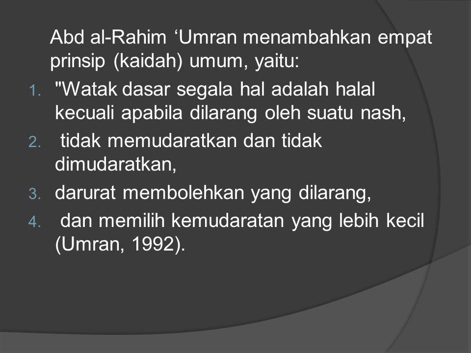 Abd al-Rahim 'Umran menambahkan empat prinsip (kaidah) umum, yaitu: 1.
