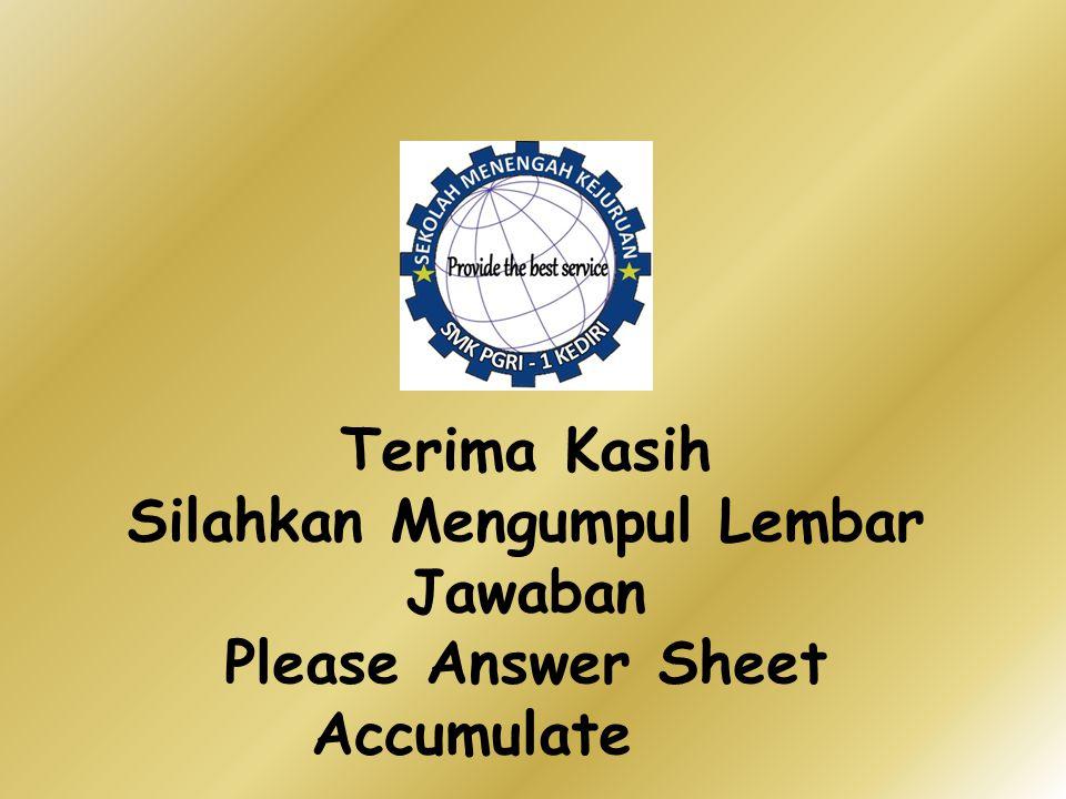 Terima Kasih Silahkan Mengumpul Lembar Jawaban Please Answer Sheet Accumulate