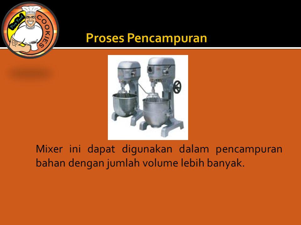 Mixer ini dapat digunakan dalam pencampuran bahan dengan jumlah volume lebih banyak.