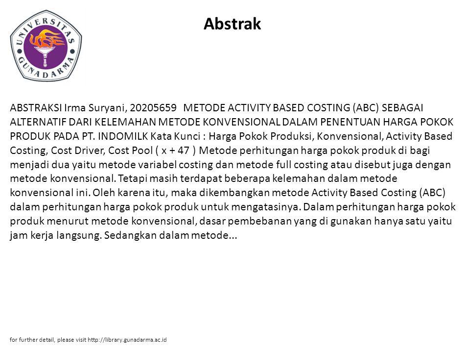 Abstrak ABSTRAKSI Irma Suryani, 20205659 METODE ACTIVITY BASED COSTING (ABC) SEBAGAI ALTERNATIF DARI KELEMAHAN METODE KONVENSIONAL DALAM PENENTUAN HAR