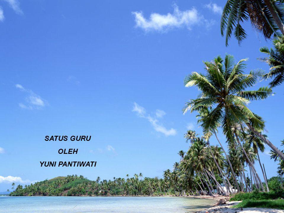 SATUS GURU OLEH YUNI PANTIWATI
