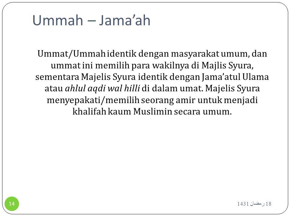 Ummah – Jama'ah 18 رمضان 1431 14 Ummat/Ummah identik dengan masyarakat umum, dan ummat ini memilih para wakilnya di Majlis Syura, sementara Majelis Sy