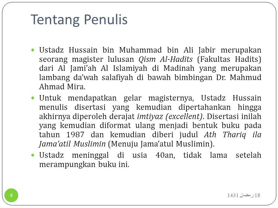 Tentang Penulis 18 رمضان 1431 4 Ustadz Hussain bin Muhammad bin Ali Jabir merupakan seorang magister lulusan Qism Al-Hadits (Fakultas Hadits) dari Al