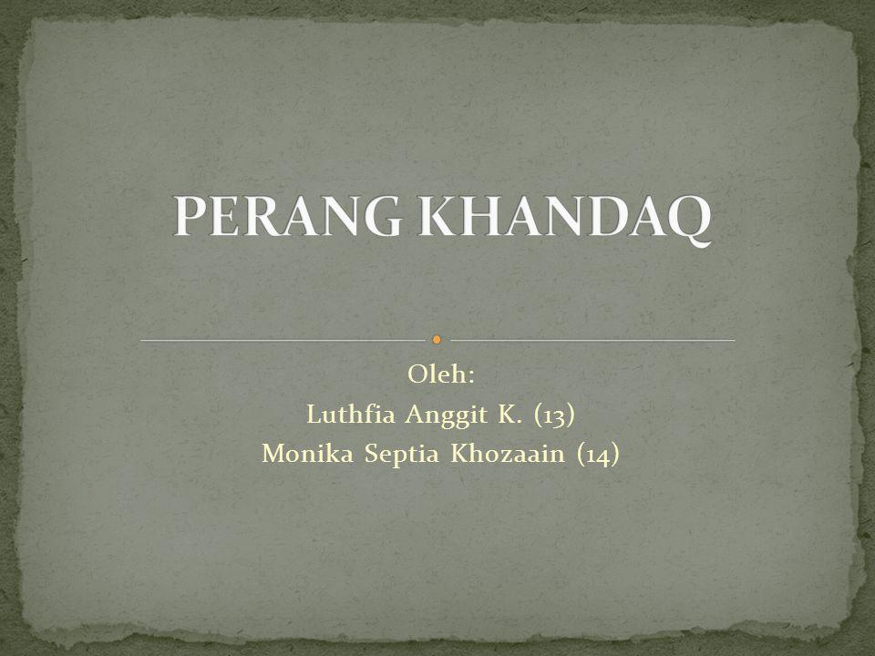 Sejarah Perang Penyebab Perang Pasukan PerangKronologi Perang Perang Khandaq Strategi Perang Perang Khandaq