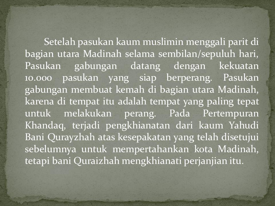 Setelah terjadi pengepungan selama satu bulan penuh, Nua'im bin Mas'ud al Asyja'I yang telah memeluk Islam tanpa sepengetahuan pasukan gabungan dengan keahliannya memecah belah pasukan gabungan.