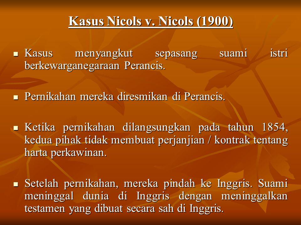 Kasus Nicols v. Nicols (1900) Kasus menyangkut sepasang suami istri berkewarganegaraan Perancis. Kasus menyangkut sepasang suami istri berkewarganegar