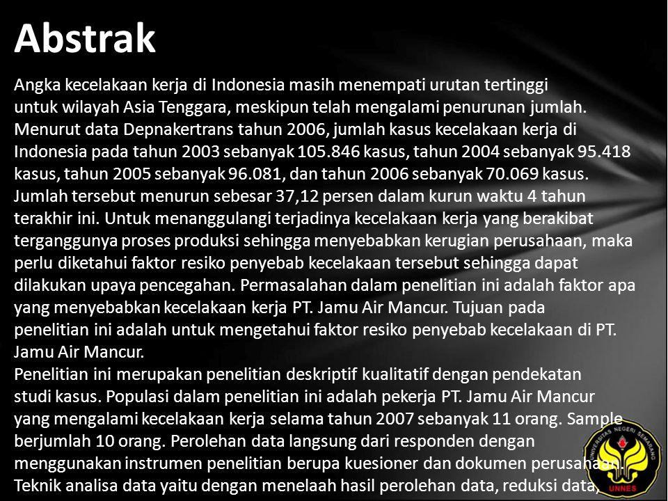 Abstrak Angka kecelakaan kerja di Indonesia masih menempati urutan tertinggi untuk wilayah Asia Tenggara, meskipun telah mengalami penurunan jumlah.