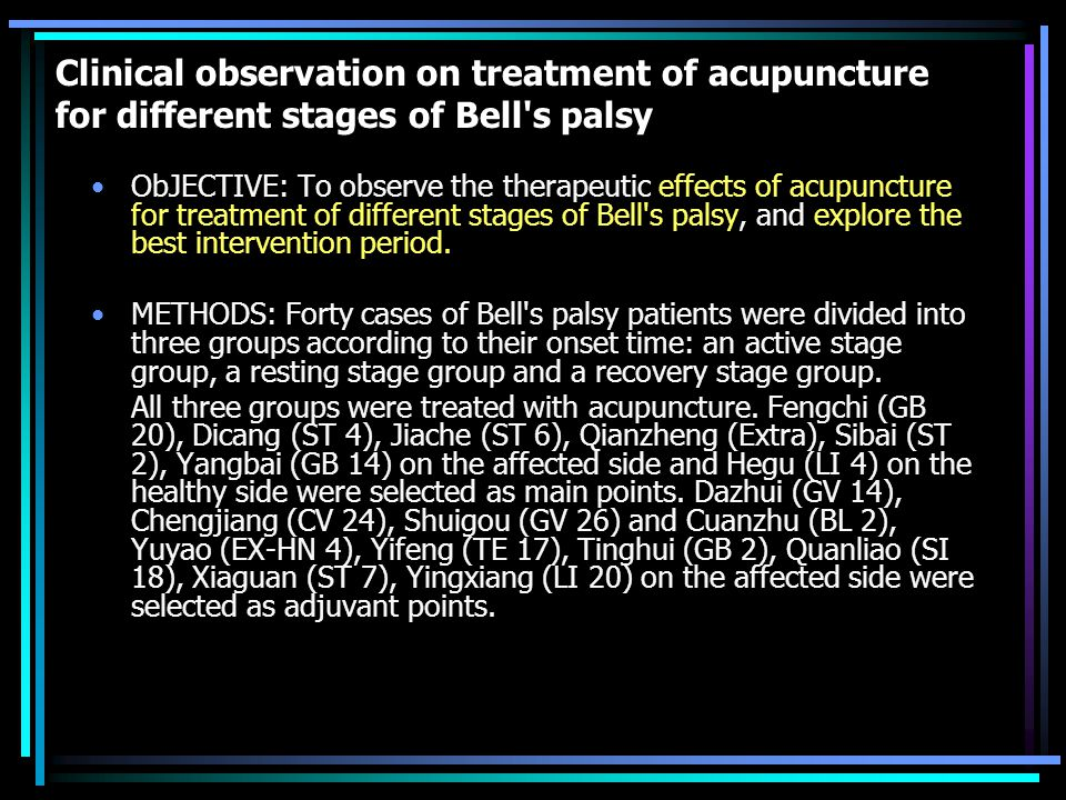 Clinical observation on treatment of acupuncture for different stages of Bell s palsy ObJECTIVE: To observe the therapeutic effects of acupuncture for treatment of different stages of Bell s palsy, and explore the best intervention period.