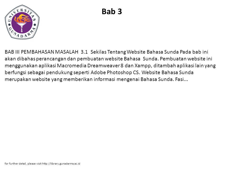 Bab 3 BAB III PEMBAHASAN MASALAH 3.1 Sekilas Tentang Website Bahasa Sunda Pada bab ini akan dibahas perancangan dan pembuatan website Bahasa Sunda. Pe