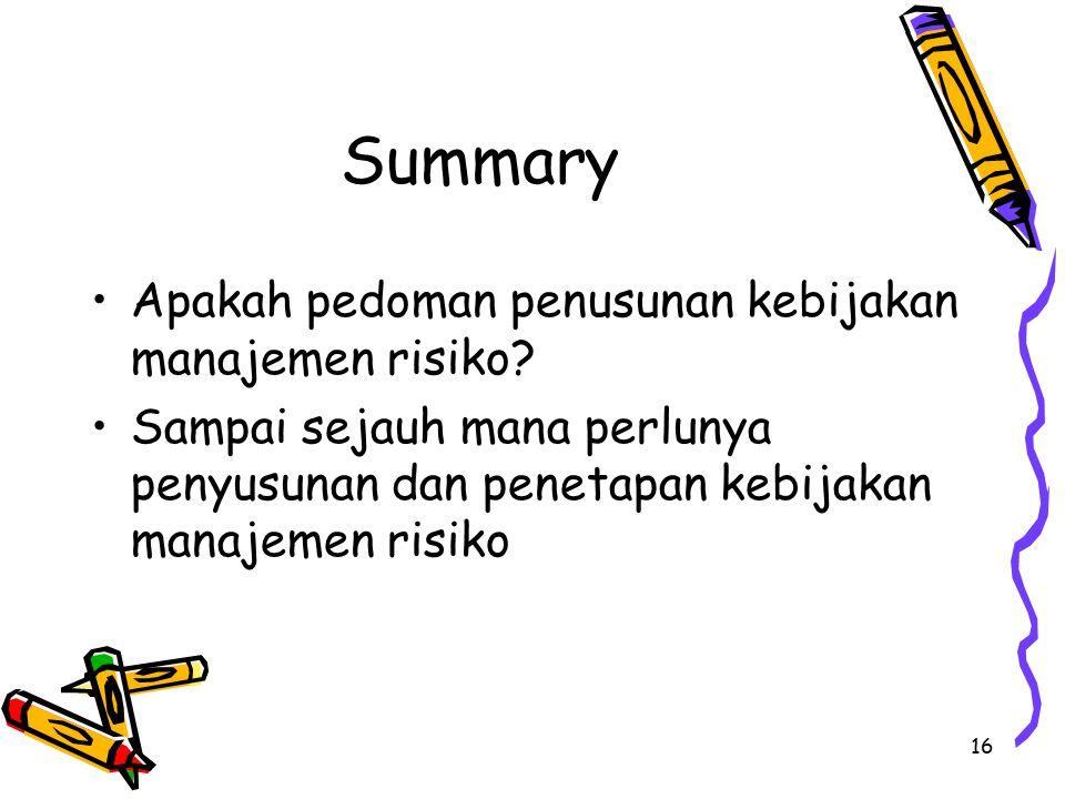 16 Summary Apakah pedoman penusunan kebijakan manajemen risiko.
