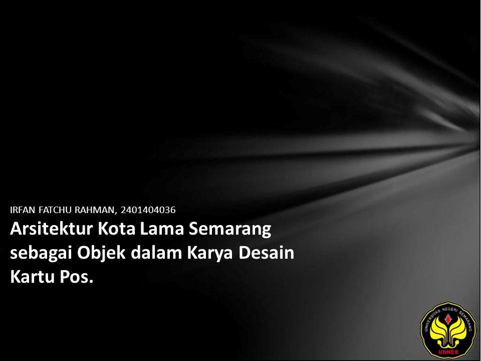 IRFAN FATCHU RAHMAN, 2401404036 Arsitektur Kota Lama Semarang sebagai Objek dalam Karya Desain Kartu Pos.