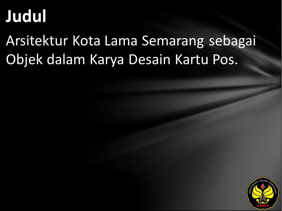 Judul Arsitektur Kota Lama Semarang sebagai Objek dalam Karya Desain Kartu Pos.