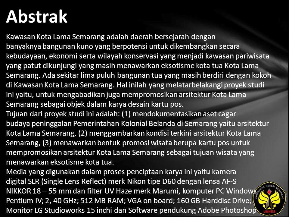 Abstrak Kawasan Kota Lama Semarang adalah daerah bersejarah dengan banyaknya bangunan kuno yang berpotensi untuk dikembangkan secara kebudayaan, ekonomi serta wilayah konservasi yang menjadi kawasan pariwisata yang patut dikunjungi yang masih menawarkan eksotisme kota tua Kota Lama Semarang.