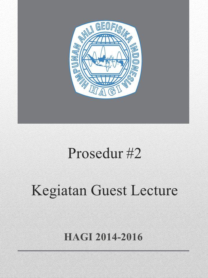 Prosedur #2 Kegiatan Guest Lecture HAGI 2014-2016