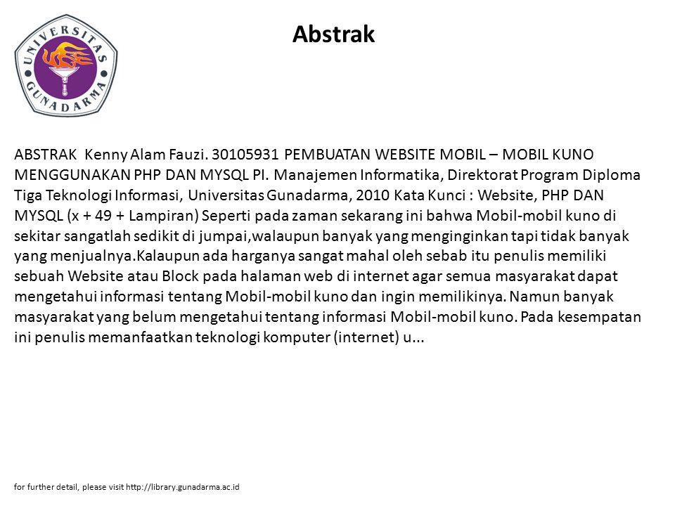 Abstrak ABSTRAK Kenny Alam Fauzi. 30105931 PEMBUATAN WEBSITE MOBIL – MOBIL KUNO MENGGUNAKAN PHP DAN MYSQL PI. Manajemen Informatika, Direktorat Progra