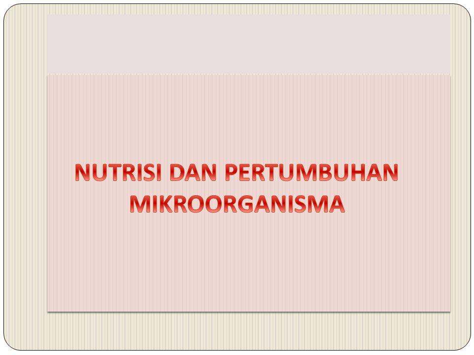 KOMPETENSI 1.Mendefinisikan Nutrisi Untuk Mikroorganisme 2.