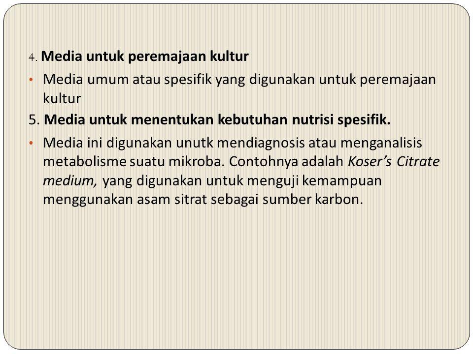 4.Media untuk peremajaan kultur Media umum atau spesifik yang digunakan untuk peremajaan kultur 5.