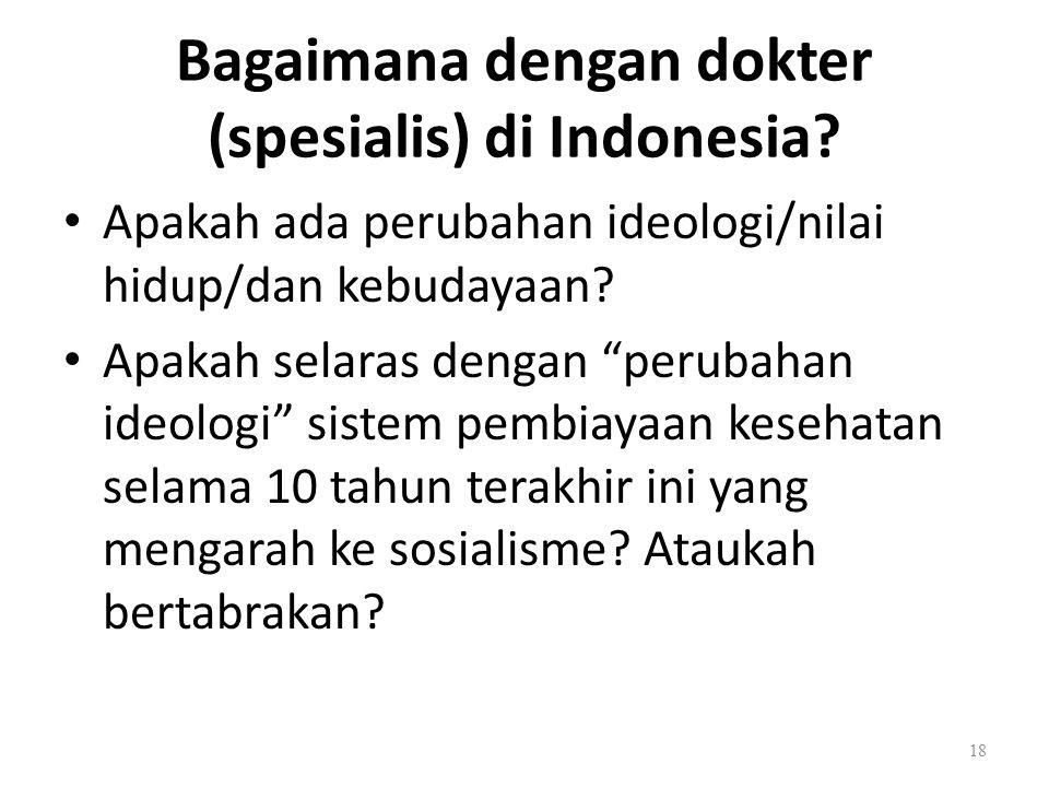 Bagaimana dengan dokter (spesialis) di Indonesia.