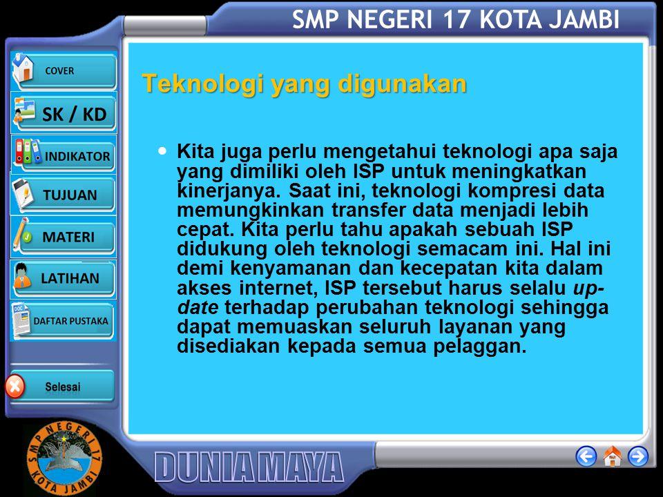 SMP NEGERI 17 KOTA JAMBI Layanan yang diberikan Kita juga perlu mengetahui layanan apa saja yang disediakan oleh sebuah ISP. Apakah ISP tersebut membe