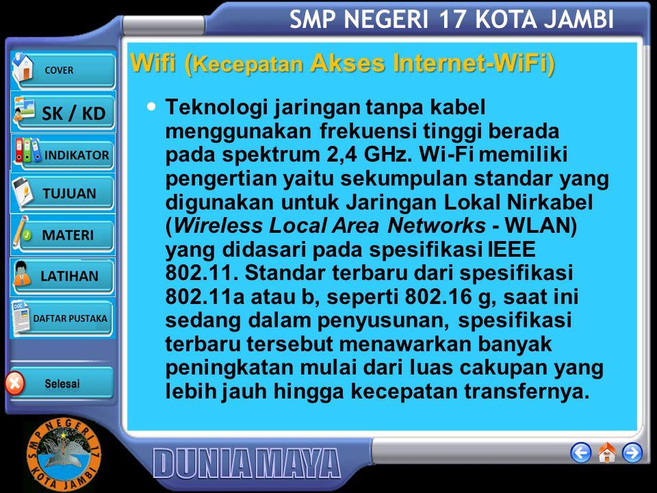 SMP NEGERI 17 KOTA JAMBI 3G (Kecepatan Akses Internet-3G) 3G (dibaca: triji) adalah singkatan dari istilah dalam bahasa Inggris: third-generation tech