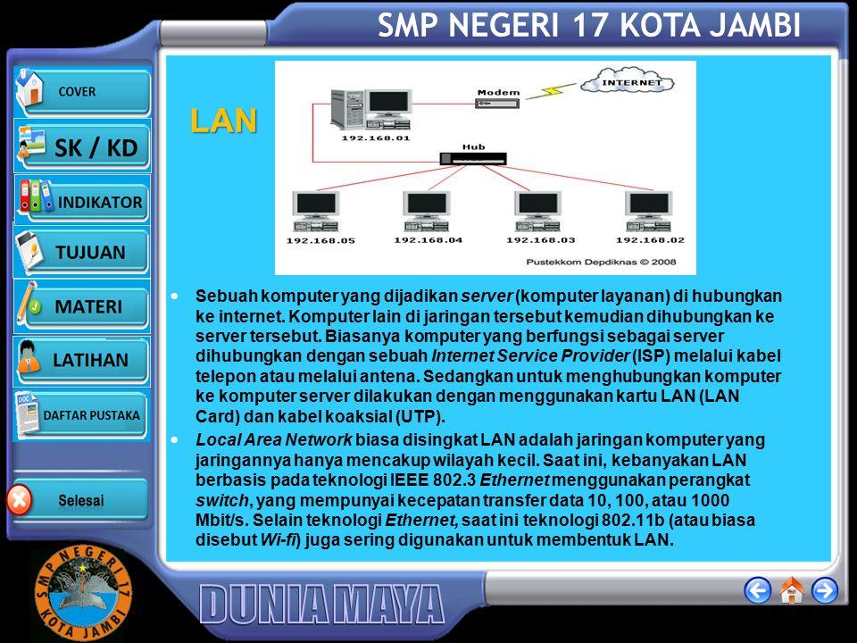SMP NEGERI 17 KOTA JAMBI Wireless Broadband Wireless Broadband memungkinkan akses internet broadband ke berbagai perangkat. Termasuk ponsel, komputer