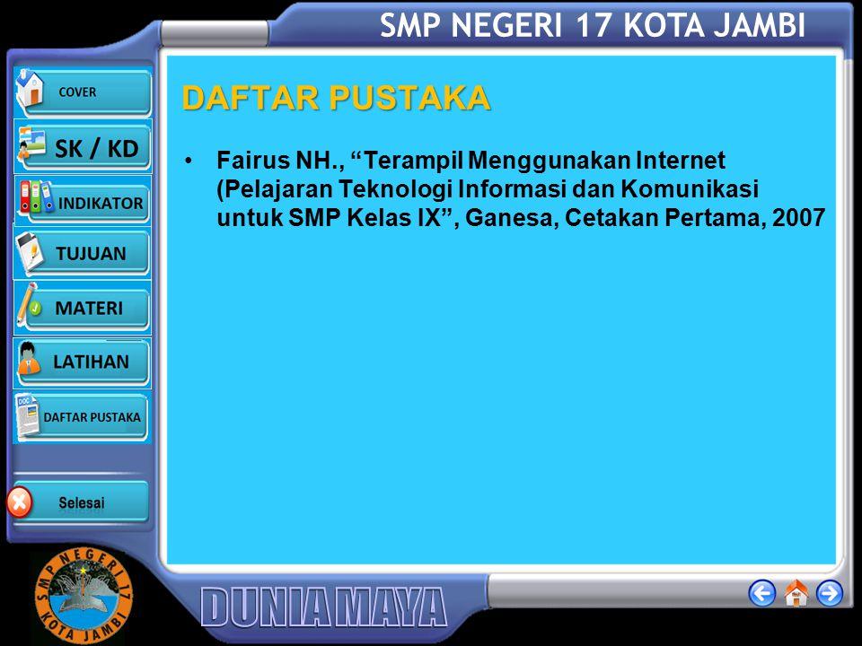 SMP NEGERI 17 KOTA JAMBI Latihan 1.Pengguna internet yang memakai internet sebagai suatu kebutuhan, sebaiknya memilih pembayaran biaya koneksi dengan