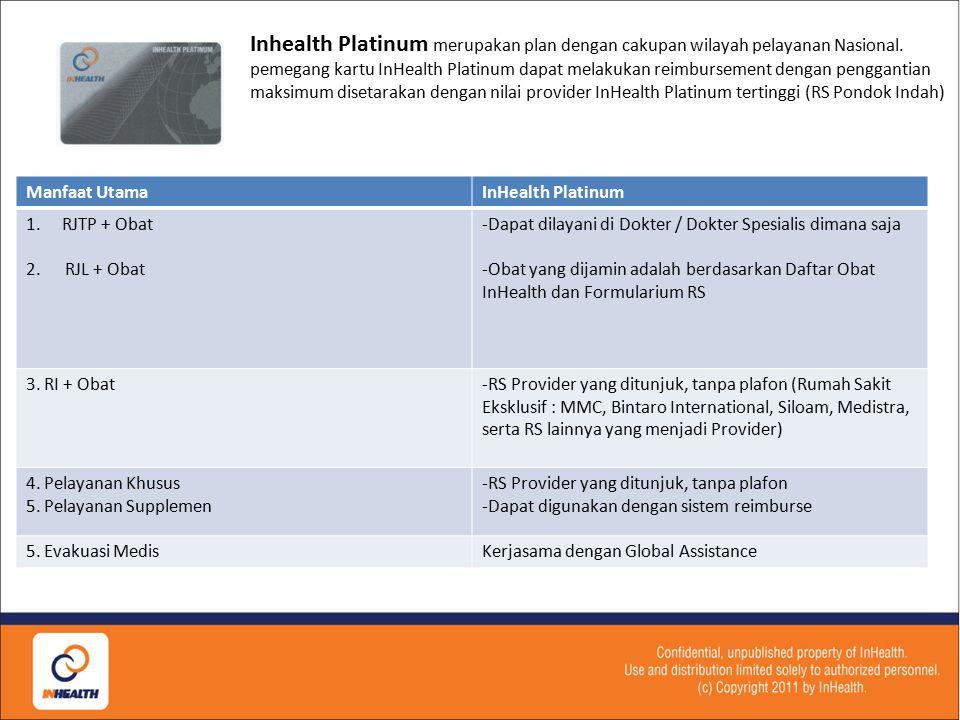 Manfaat UtamaInHealth Gold 1.RJTP + Obat 2.RJL + Obat Dokter keluarga/PPK yang ditunjuk baik Dokter Umum maupun Dokter Spesialis, yang terdiri dari sp