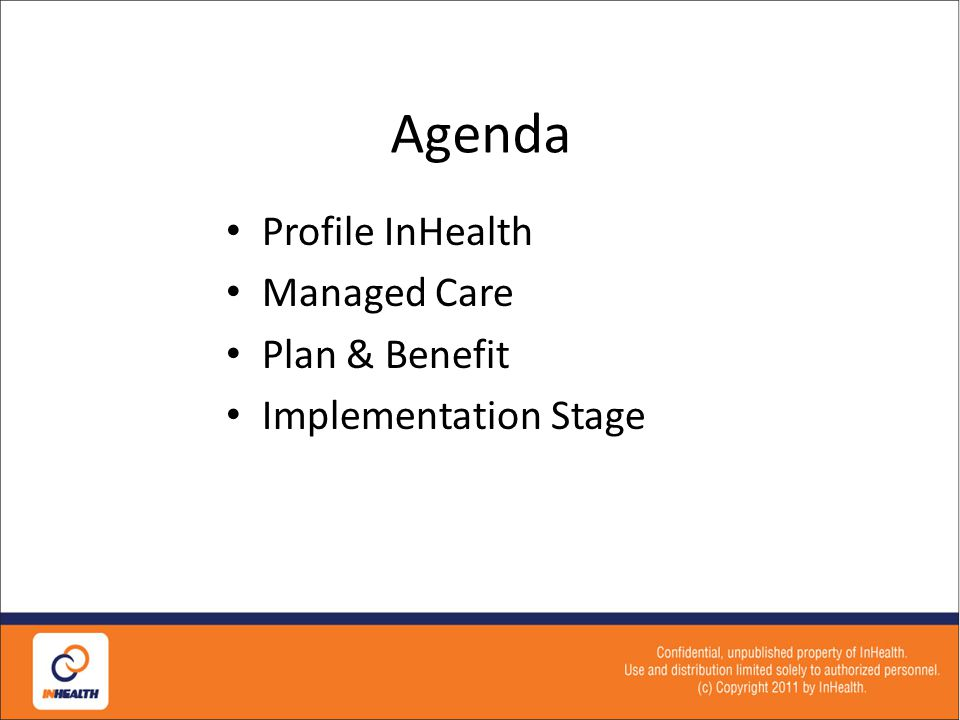 Agenda Profile InHealth Managed Care Plan & Benefit Implementation Stage