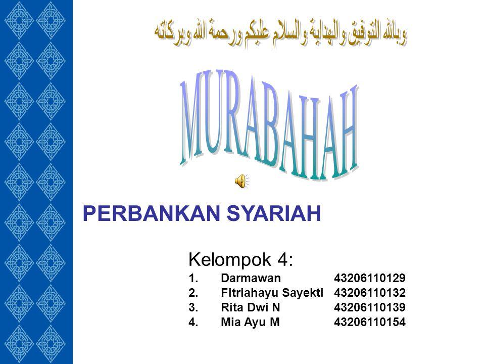 PERBANKAN SYARIAH Kelompok 4: 1.Darmawan43206110129 2.Fitriahayu Sayekti43206110132 3.Rita Dwi N43206110139 4.Mia Ayu M43206110154