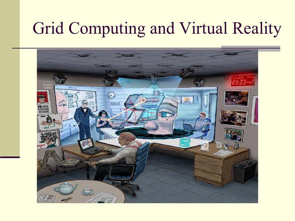 Grid Computing and Virtual Reality