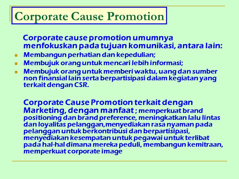 Cause Related Marketing Komitmen perusahaan untuk berkontribusi atau mendonasikan persentase penerimaannnya pada masalah spesifik berdasarkan penjualan produknya.