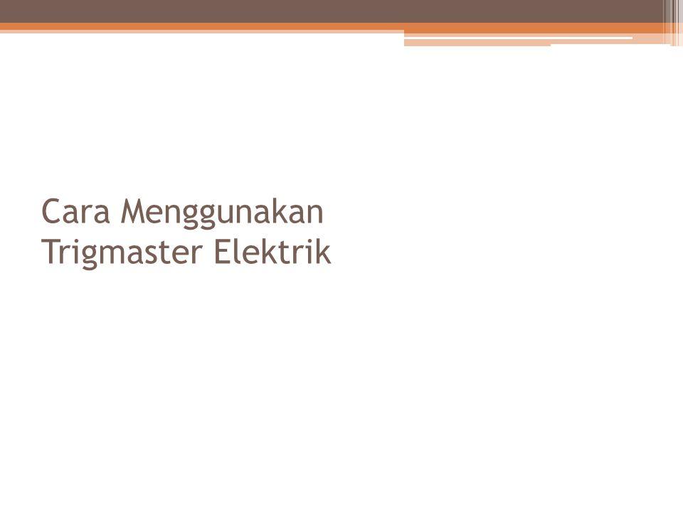 CARA KERJA 1.Hubungkan steker dengan arus listrik.
