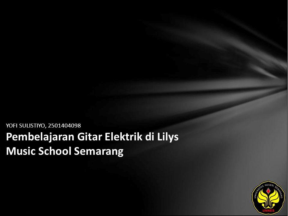YOFI SULISTIYO, 2501404098 Pembelajaran Gitar Elektrik di Lilys Music School Semarang