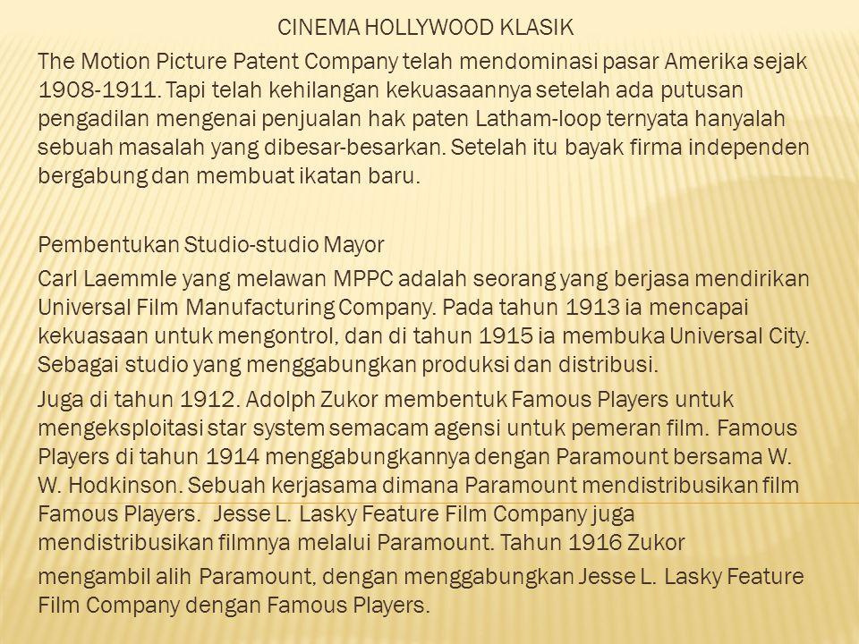 CINEMA HOLLYWOOD KLASIK The Motion Picture Patent Company telah mendominasi pasar Amerika sejak 1908-1911. Tapi telah kehilangan kekuasaannya setelah
