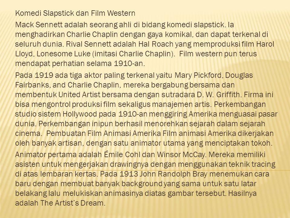 Komedi Slapstick dan Film Western Mack Sennett adalah seorang ahli di bidang komedi slapstick. Ia menghadirkan Charlie Chaplin dengan gaya komikal, da