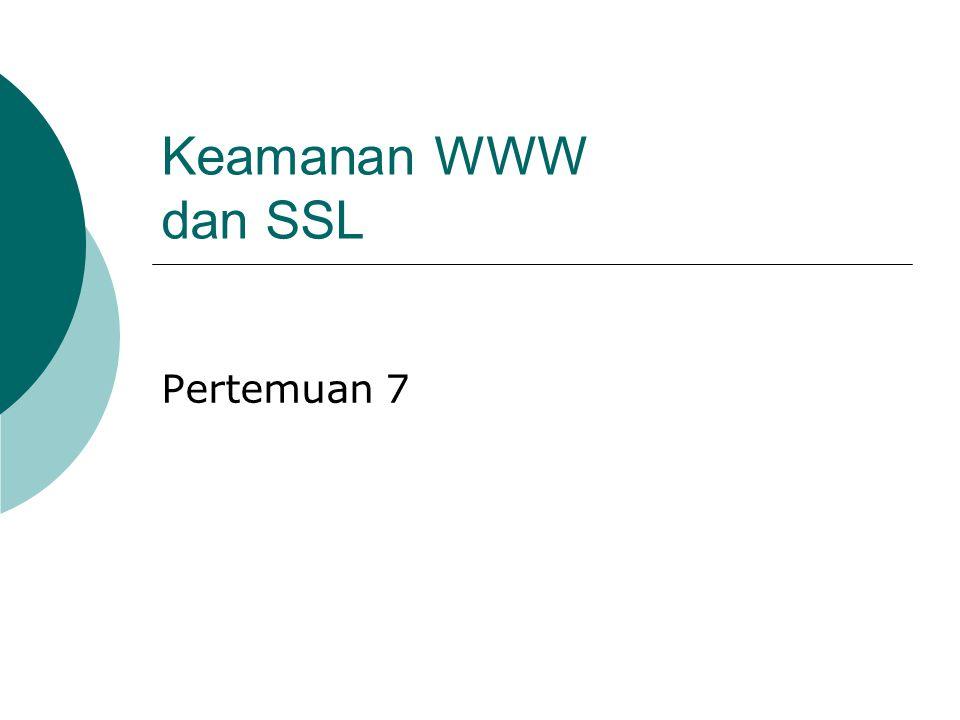 Keamanan WWW dan SSL Pertemuan 7