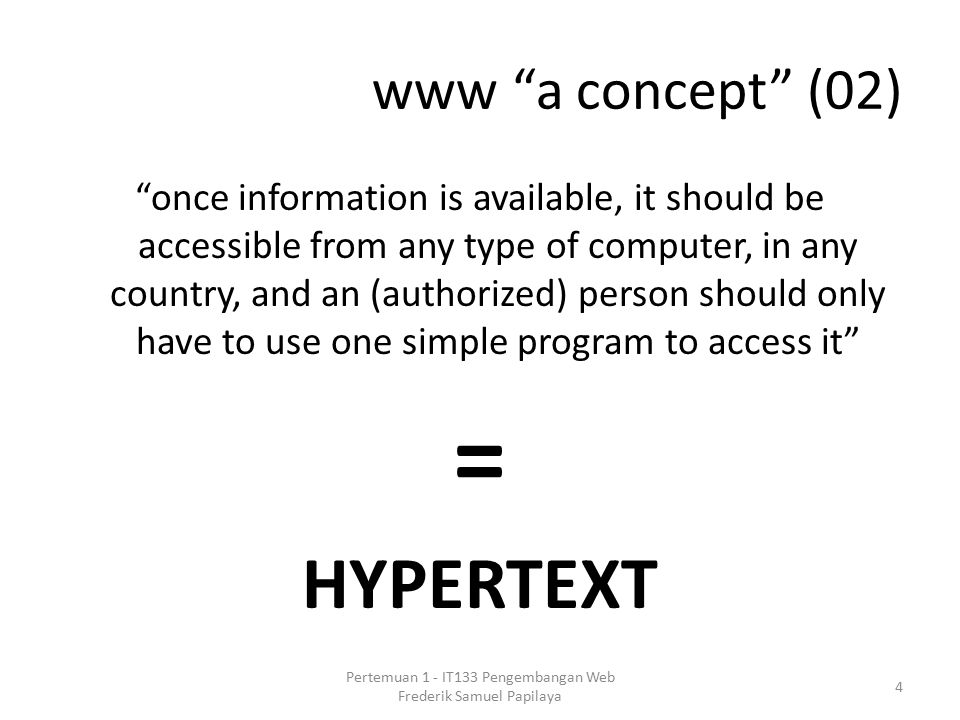 "www ""a concept"" (02) ""once information is available, it should be accessible from any type of computer, in any country, and an (authorized) person sho"
