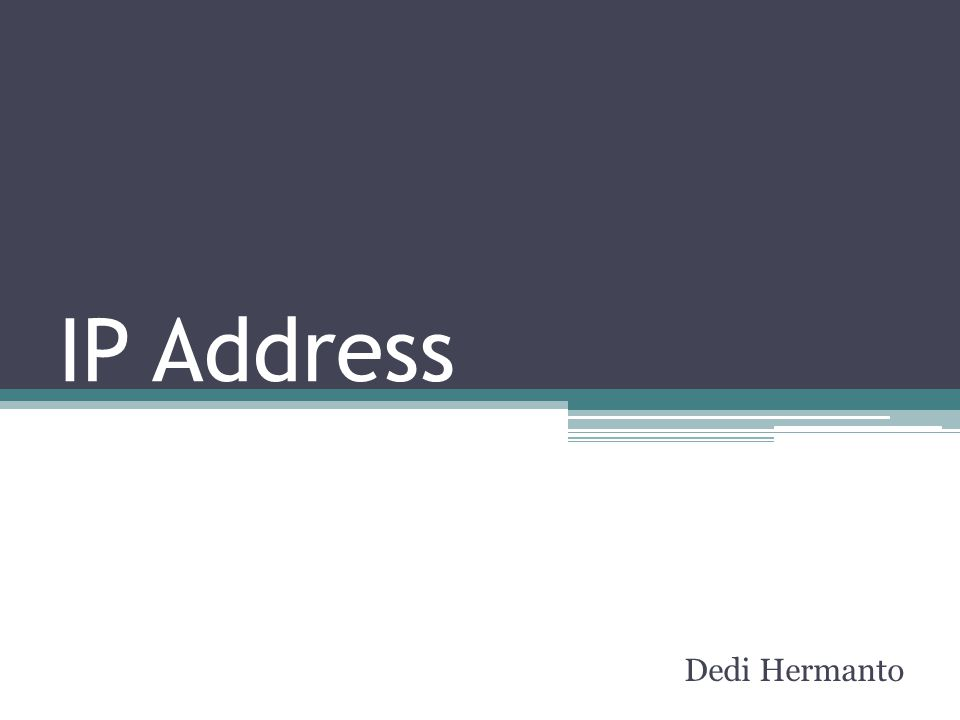 IP address Merupakan alamat numerik yang digunakan sebuah komputer yang terhubung dalam sebuah jaringan komputer yang memanfaatkan internet protokol untuk saling berkomunikasi antar nodenya.