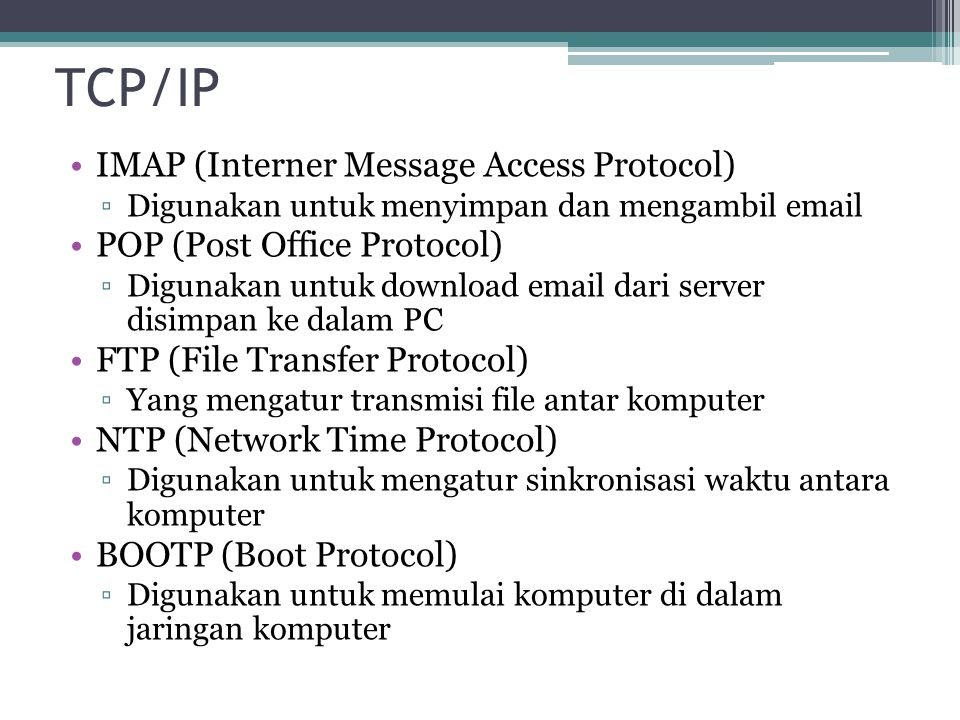 Layanan pada TCP/IP Pengiriman File Remote Login Computer Mail NFS (Network File System) Remote Execution Name Server