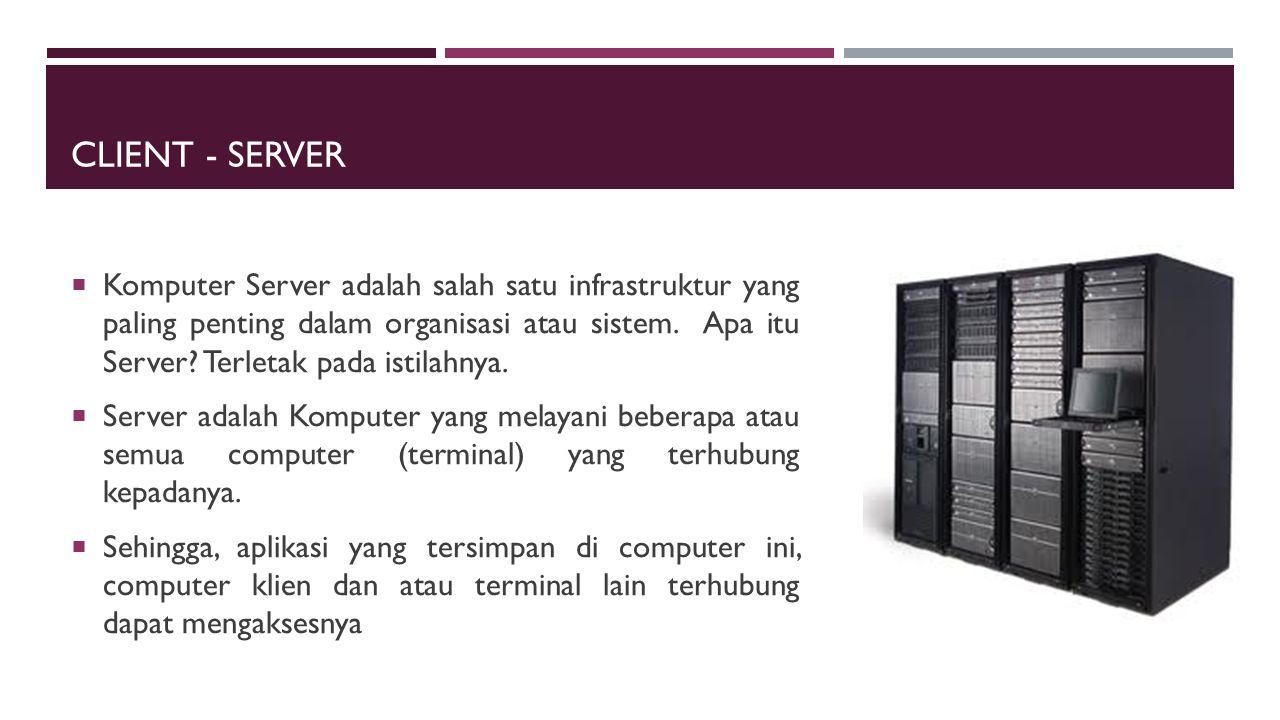 ARSITEKTUR DATABASE SERVER  Klien bertanggung jawab dalam mengelola antar muka pemakai (mencakup logika penyajian data, logika pemrosesan data, logika aturan bisnis)  Database server bertanggung jawab pada penyimpana, pengaksesan, dan pemrosesan database  Database serverlah yang dituntut memiliki kemampuan pemrosesan yang tinggi  Beban jaringan menjadi berkurang  Otentikasi pemakai, pemeriksaan integrasi, pemeliharaan data dictionary dilakukan pada database server  Database server merupakan implementasi dari two-tier architecture