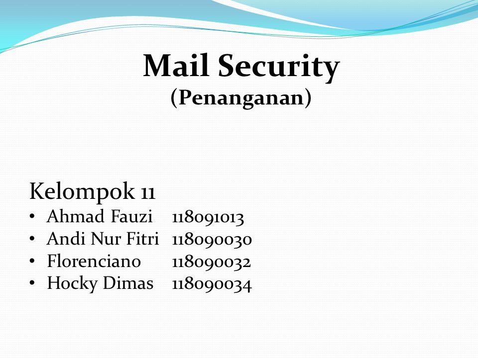 Ancaman Disebabkan E-mail Penyebaran informasi ilegal Virus, Worm, Serangan DOS baik pada server atau client Akses ilegal ke system – Trojan, BackDoor, Rootkit SPAM